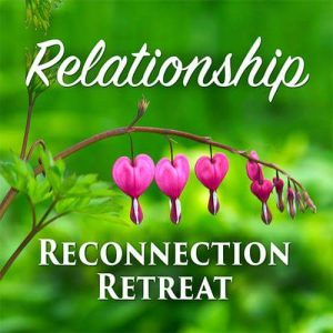 Relationship Reconnection Retreat